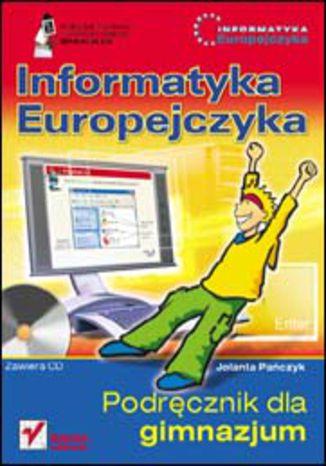 Okładka książki/ebooka Informatyka Europejczyka. Podręcznik dla gimnazjum (scalenie) (Stara podstawa programowa)