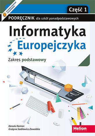 Okładka książki/ebooka Informatyka Europejczyka. Podręcznik dla szkół ponadpodstawowych. Zakres podstawowy. Część 1