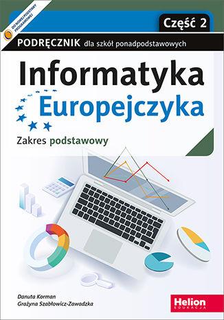 Okładka książki/ebooka Informatyka Europejczyka. Podręcznik dla szkół ponadpodstawowych. Zakres podstawowy. Część 2