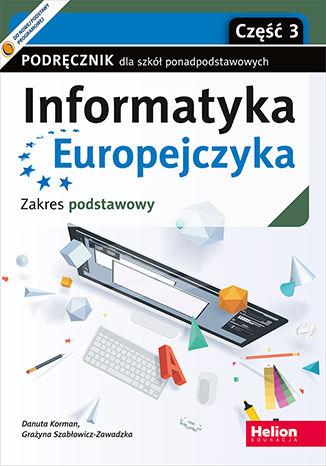 Okładka książki/ebooka Informatyka Europejczyka. Podręcznik dla szkół ponadpodstawowych. Zakres podstawowy. Część 3