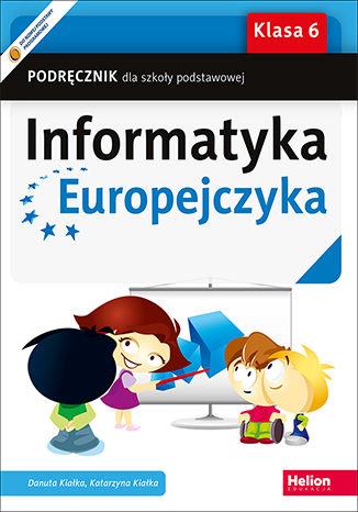 Okładka książki Informatyka Europejczyka. Podręcznik dla szkoły podstawowej. Klasa 6