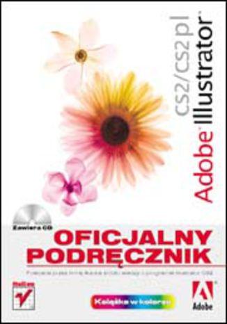 Okładka książki Adobe Illustrator CS2/CS2 PL. Oficjalny podręcznik