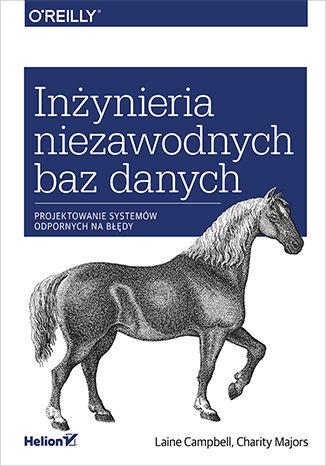 Okładka książki Inżynieria niezawodnych baz danych. Projektowanie systemów odpornych na błędy