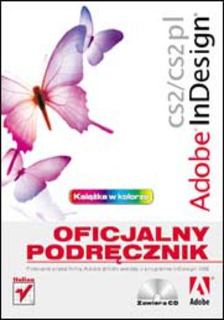 Okładka książki Adobe InDesign CS2/CS2 PL. Oficjalny podręcznik