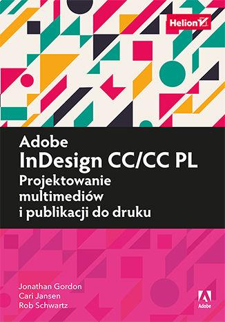 Okładka książki Adobe InDesign CC/CC PL. Projektowanie multimediów i publikacji do druku