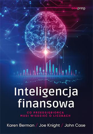 Okładka książki/ebooka Inteligencja finansowa. Co przedsiębiorca musi wiedzieć o liczbach