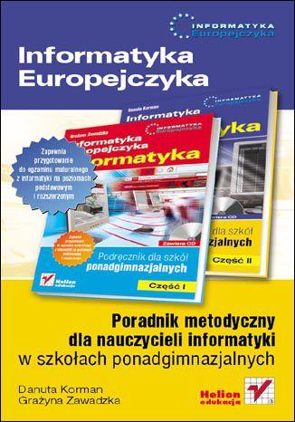 Okładka książki Informatyka Europejczyka. Poradnik metodyczny dla nauczycieli informatyki w szkołach ponadgimnazjalnych