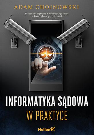 Okładka książki Informatyka sądowa w praktyce