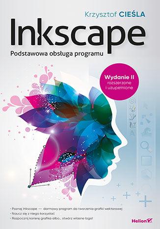 Okładka książki/ebooka Inkscape. Podstawowa obsługa programu. Wydanie II rozszerzone i uzupełnione