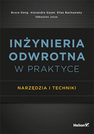 Okładka książki/ebooka Inżynieria odwrotna w praktyce. Narzędzia i techniki