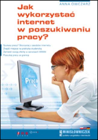 Okładka książki/ebooka Jak wykorzystać internet w poszukiwaniu pracy?