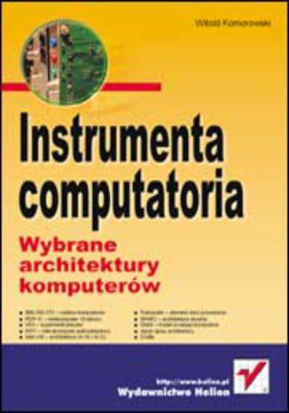 Instrumenta computatoria. Wybrane architektury komputerów