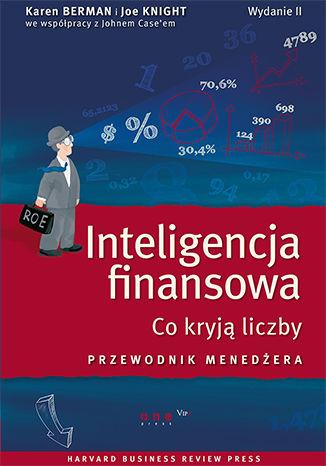 Okładka książki/ebooka Inteligencja finansowa. Co kryją liczby. Przewodnik menedżera. Wydanie II