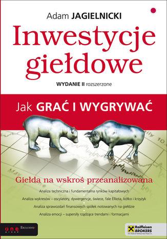 Okładka książki/ebooka Inwestycje giełdowe. Jak grać i wygrywać. Wydanie II