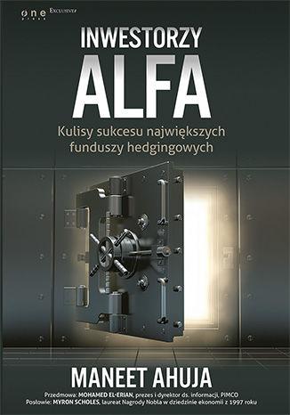 Okładka książki Inwestorzy alfa. Kulisy sukcesu największych funduszy hedgingowych