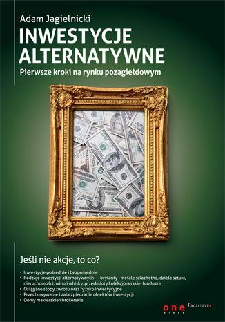 Okładka książki Inwestycje alternatywne. Pierwsze kroki na rynku pozagiełdowym