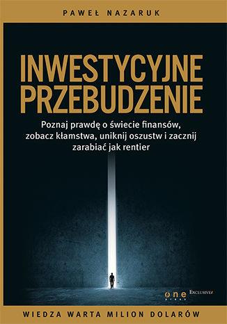 Okładka książki/ebooka Inwestycyjne przebudzenie. Poznaj prawdę o świecie finansów, zobacz kłamstwa, uniknij oszustw i zacznij zarabiać jak rentier