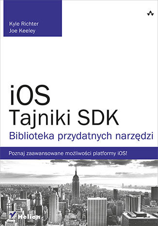 Okładka książki/ebooka iOS. Tajniki SDK. Biblioteka przydatnych narzędzi