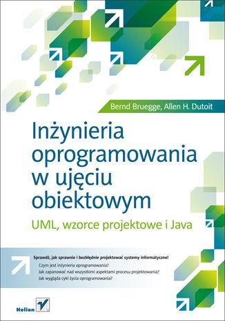 Okładka książki Inżynieria oprogramowania w ujęciu obiektowym. UML, wzorce projektowe i Java