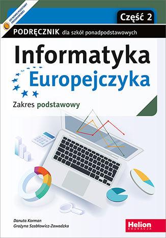 Okładka książki/ebooka Informatyka Europejczyka. Podręcznik dla szkół ponadpodstawowych. Zakres podstawowy. Część 2 (wydanie z numerem dopuszczenia)