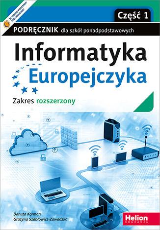 Okładka książki Informatyka Europejczyka. Podręcznik dla szkół ponadpodstawowych. Zakres rozszerzony. Część 1 (wydanie z numerem dopuszczenia)
