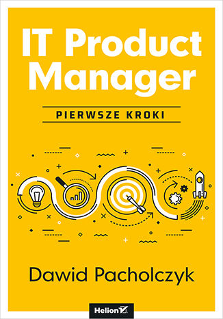 Okładka książki/ebooka IT Product Manager. Pierwsze kroki
