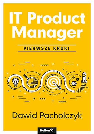 Okładka książki IT Product Manager. Pierwsze kroki