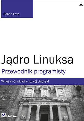 Okładka książki/ebooka Jądro Linuksa. Przewodnik programisty