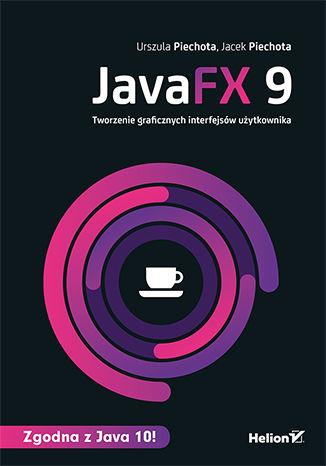 Okładka książki JavaFX 9. Tworzenie graficznych interfejsów użytkownika