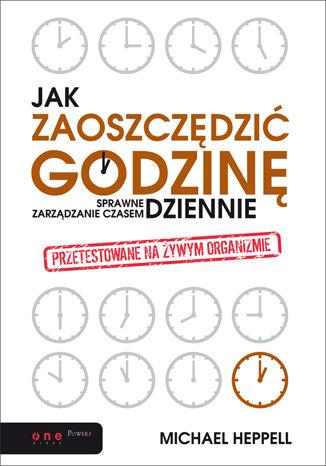 Okładka książki/ebooka Jak zaoszczędzić godzinę dziennie? Sprawne zarządzanie czasem