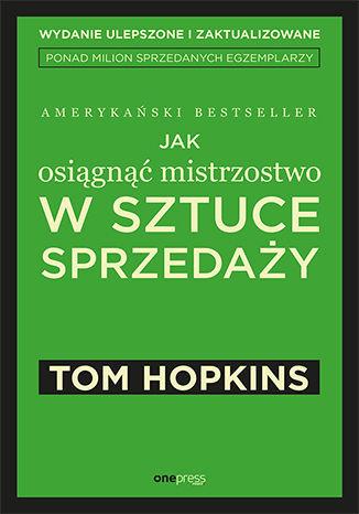 Okładka książki Jak osiągnąć mistrzostwo w sztuce sprzedaży