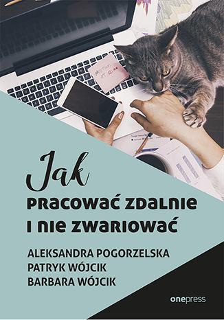 Okładka książki/ebooka Jak pracować zdalnie i nie zwariować