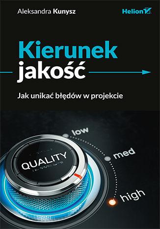 Okładka książki Kierunek jakość. Jak unikać błędów w projekcie