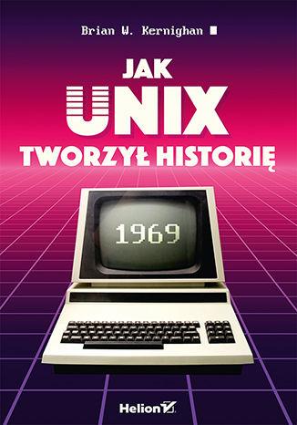 Okładka książki/ebooka Jak Unix tworzył historię