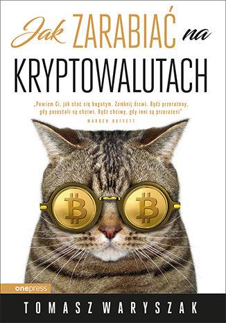 Okładka książki/ebooka Jak zarabiać na kryptowalutach