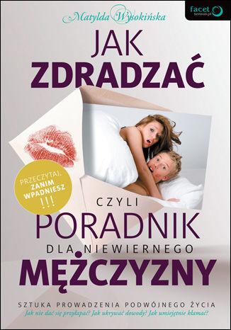 Okładka książki/ebooka Jak zdradzać, czyli poradnik dla niewiernego mężczyzny
