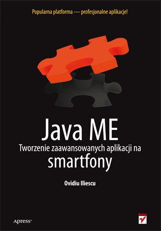 Okładka książki Java ME. Tworzenie zaawansowanych aplikacji na smartfony