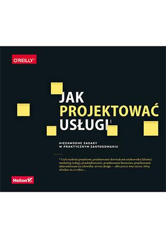 Okładka książki/ebooka Jak projektować usługi. Niezawodne zasady w praktycznym zastosowaniu