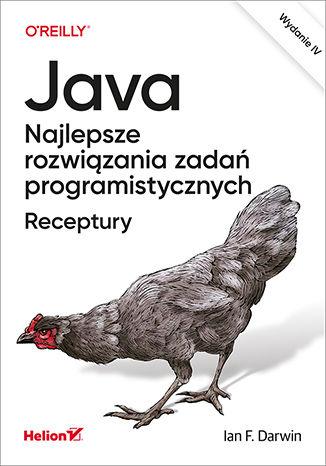 Okładka książki/ebooka Java. Najlepsze rozwiązania zadań programistycznych. Receptury. Wydanie IV