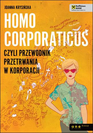 Okładka książki Homo corporaticus, czyli przewodnik przetrwania w korporacji