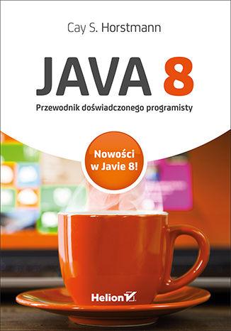 Okładka książki/ebooka Java 8. Przewodnik doświadczonego programisty