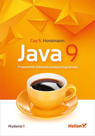 Okładka książki/ebooka Java 9. Przewodnik doświadczonego programisty. Wydanie II