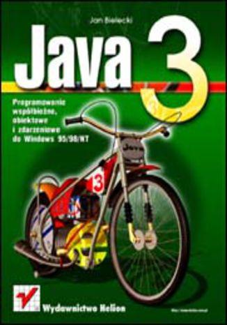 Java 3. Programowanie współbieżne, obiektowe i zdarzeniowe