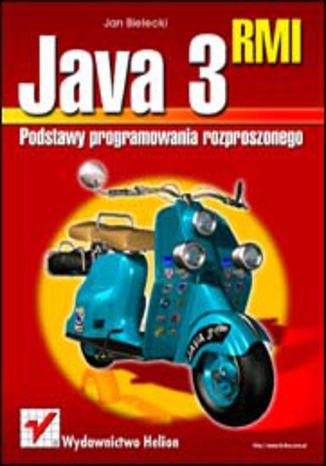 Java 3 RMI. Podstawy programowania rozproszonego