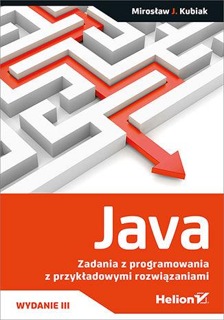 Okładka książki Java. Zadania z programowania z przykładowymi rozwiązaniami. Wydanie III