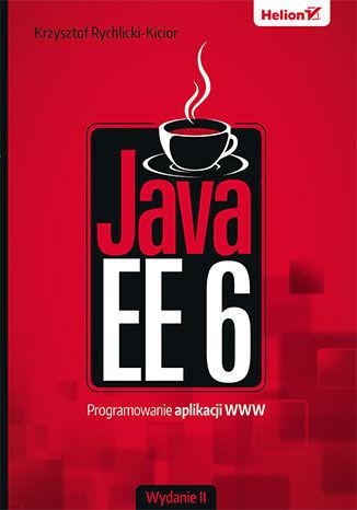 Okładka książki/ebooka Java EE 6. Programowanie aplikacji WWW. Wydanie II