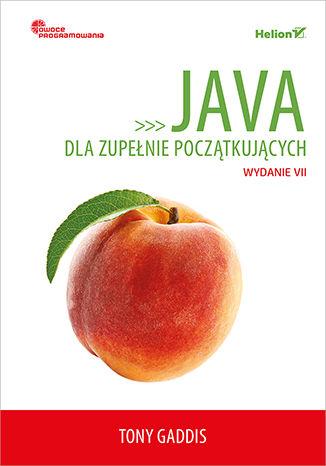 Okładka książki Java dla zupełnie początkujących. Owoce programowania. Wydanie VII