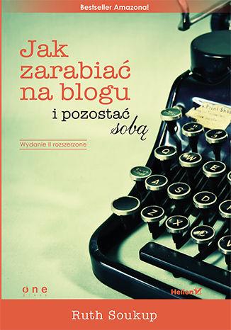 Okładka książki Jak zarabiać na blogu i pozostać sobą