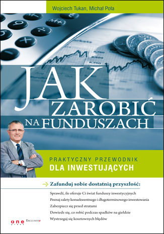 Okładka książki Jak zarobić na funduszach. Praktyczny przewodnik dla inwestujących
