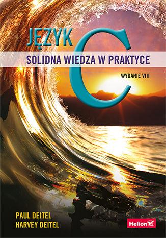 Okładka książki/ebooka Język C. Solidna wiedza w praktyce. Wydanie VIII